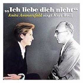 Ich liebe dich nicht - Anita Ammersfeld sings Kurt Weill CD