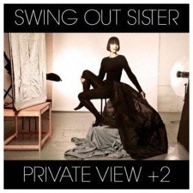 Swing Out Sister Private View +2 CD