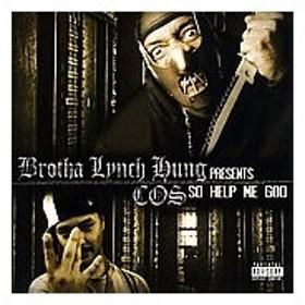 Brotha Lynch Hung/Cos So Help Me God [PA] CD