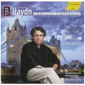 トーマス・ファイ Haydn: Complete Symphonies Vol.21 - No.99, No.100, Overture from L'Incontro Improvviso CD