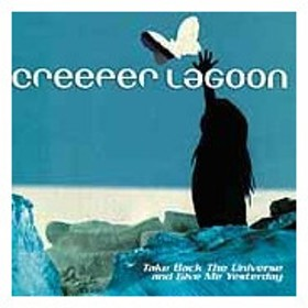 Creeper Lagoon Take Back The Universe And Give Me Yesterday CD