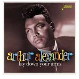 Arthur Alexander レイ・ダウン・ユア・アームズ CD