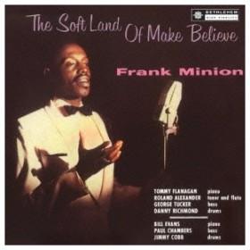Frank Minion ザ・ソフト・ランド・オブ・メイク・ビリーヴ<完全限定生産盤> CD