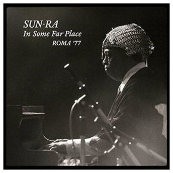 Sun Ra In Some Far Place: Roma 77 CD