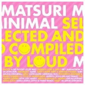 (オムニバス)/<祭>ミニマル-セレクテッド&コンパイルド・バイ・ラウド 【CD】
