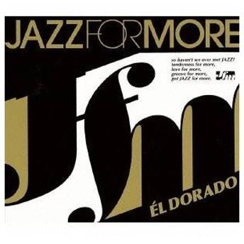 (オムニバス)/JAZZ FOR MORE EL DORADO 【CD】