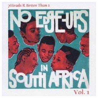 (オムニバス)/7Heads R Better Than 1 Vol.1 NO Edge-Ups In South Africa 【CD】
