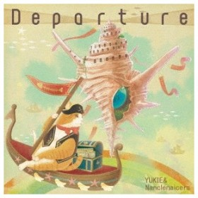 YUKIE & Nanclenaicers/Departure 【CD】