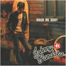 JOHNNY PANDORA/ROCK ME BABY 【CD】