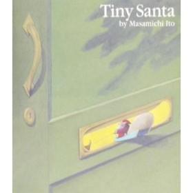 Tiny Santa/伊藤正道(著者)