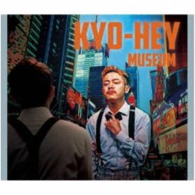 KYO-HEY/MUSEUM 【CD】