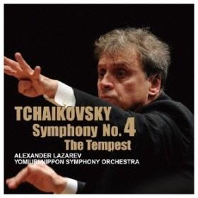 アレクサンドル・ラザレフ&読売日本交響楽団/チャイコフスキー:交響曲第4番 【CD】
