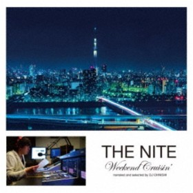 (V.A.)/THE NITE Weekend Cruisin' narrated and selected by DJ OHNISHI 【CD】