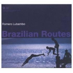 ホメロ・ルバンボ/Brazilian Routes 【CD】