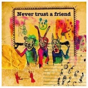 (オムニバス)/Never trust a friend 【CD】