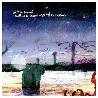 セット・イン・サンド/Nothing Against The Ocean 【CD】