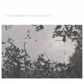 トーマス・フィリップス&ケネス・カーシュナー/Five Transpositions 【CD】