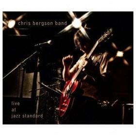 クリス・バーグソン・バンド/ライブ・アット・ジャズ・スタンダード 【CD】