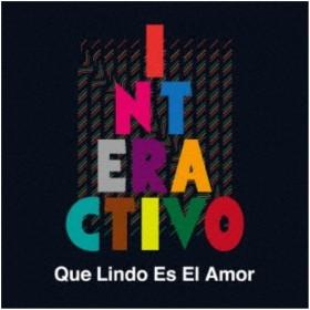 インタラクティーヴォ/Que Lindo Es El Amor 【CD】