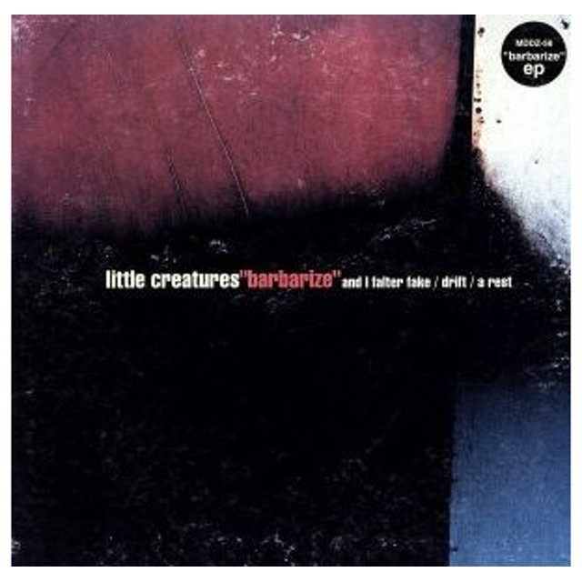 barbarize/LITTLE CREATURES