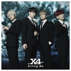 X4/Killing Me《初回限定盤A》 【CD+DVD】