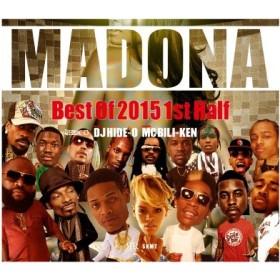 【2015年ヒップホップ&レゲエヒットソングBEST】DJ HIDE-O / MADONA Best Of 2015 1st Half[HPC-610]