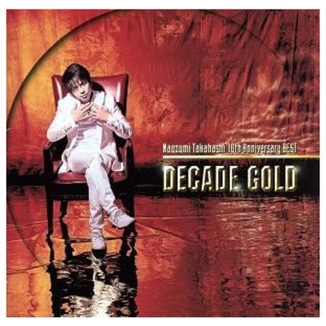 """Naozumi Takahashi 10th Anniversary BEST""""DECADE GOLD""""/高橋直純"""