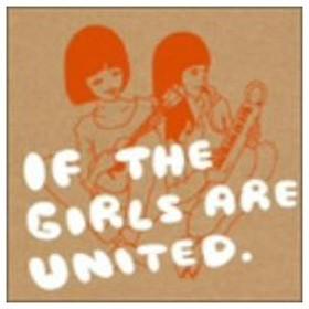 オムニバス/If The Girls Are United