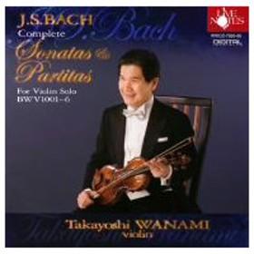 和波孝禧/バッハ:無伴奏ヴァイオリン・ソナタ&パルティータ 全6曲