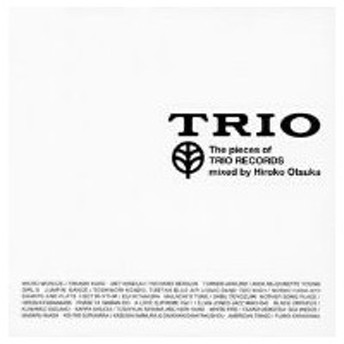 大塚広子/THE PIECE OF TRIO RECORDS mixed by hiroko otsuka