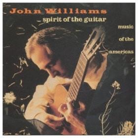 ジョン・ウィリアムズ/スピリット・オヴ・ザ・ギター