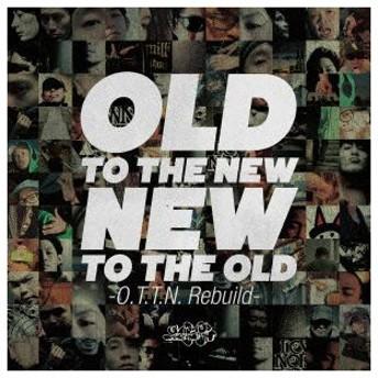 オムニバス/OLD TO THE NEW/NEW TO THE OLD〜O.T.T.N rebuild〜