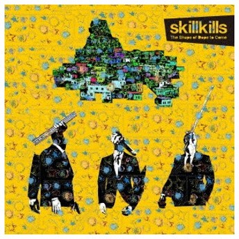 skillkills/The Shape of Dope to Come