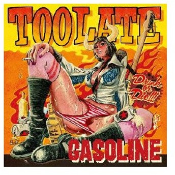 GASOLINE/TOO LATE