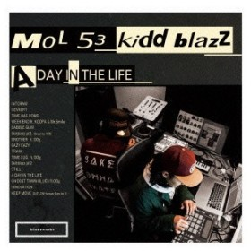 MOL53&kiddblazz/A DAY IN THE LIFE