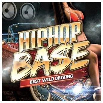 HIP HOP BASE -BEST WILD DRIVING- [CD]