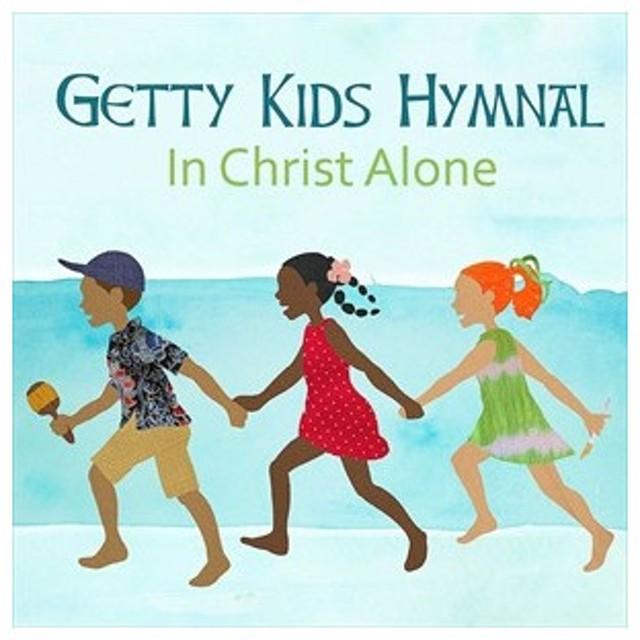 輸入盤 KEITH & KRISTYN GETTY / GETTY KIDS HYMNAL - IN CHRIST ALONE [CD]