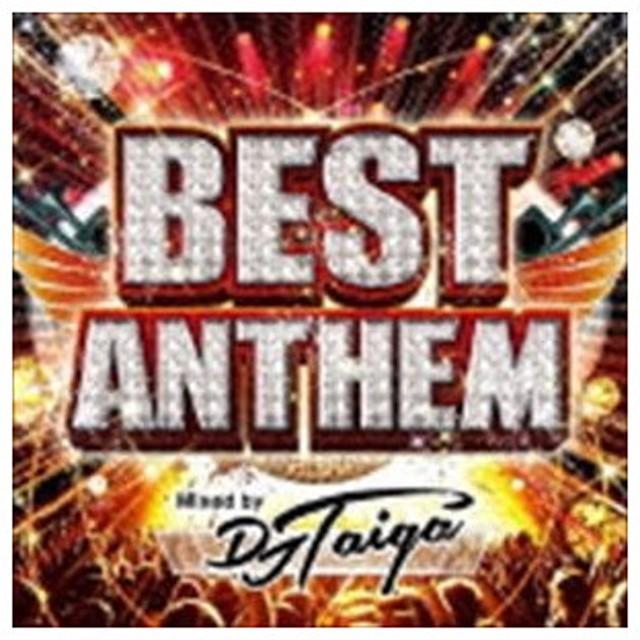 DJ TAIGA(MIX) / BEST ANTHEM Mixed by DJ TAIGA [CD]