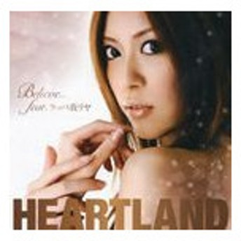 HEARTLAND / Believe...feat. ラッパ我リヤ [CD]