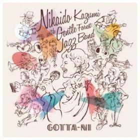 GOTTA-NI 二階堂和美 with Gentle Forest Jazz Band CD
