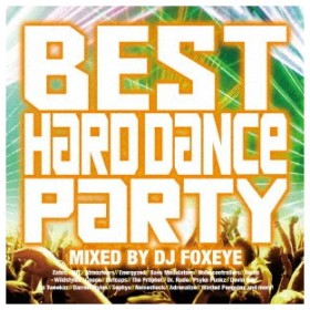 BEST HARD DANCE PARTY MIXED BY DJ FOXEYE / オムニバス (CD)