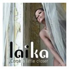 輸入盤 LAIKA / COME A LITTLE CLOSER [CD]
