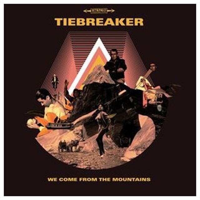 輸入盤 TIEBREAKER / WE COME FROM THE MOUNTAINS [CD]