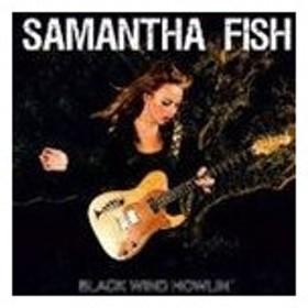 サマンサ・フィッシュ / ブラック・ウィンド・ハウリン [CD]