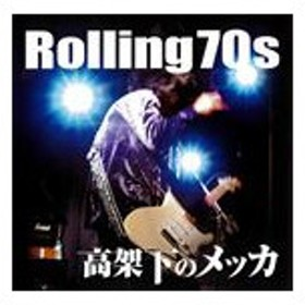 Rolling70s / 高架下のメッカ [CD]