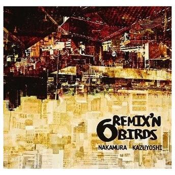 (アウトレット品)中村一義/6 REMIX'N BIRDS(CD/邦楽ポップス)
