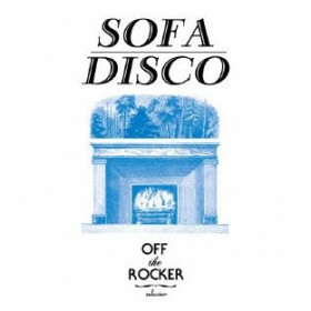 OFF THE ROCKER Presents SOFA DISCO オムニバス CD
