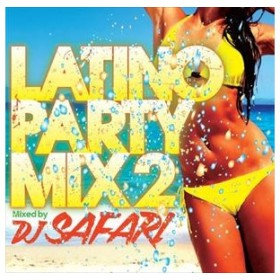 DJ SAFARI(MIX) / LATINO PARTY MIX 2 [CD]