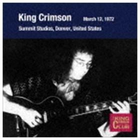 キング・クリムゾン / コレクターズ・クラブ 1972年3月12日 コロラド州、デンバー サミット・スタジオ [CD]