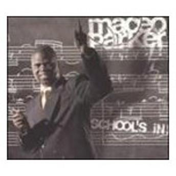 輸入盤 MACEO PARKER / SCHOOL'S IN ! [CD]